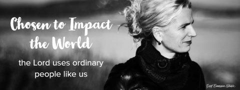 Chosen to impact the world